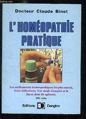 L HOMEOPATHIE PRATIQUE. LES MEDICAMENTS HOMEOPATHIQUES LES: BINET CLAUDE