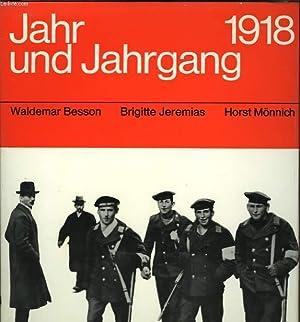 JAHR UND JAHRGANG 1918: BESSON Waldemar / JEREMIAS Brigitte / MÖNNICH Hors