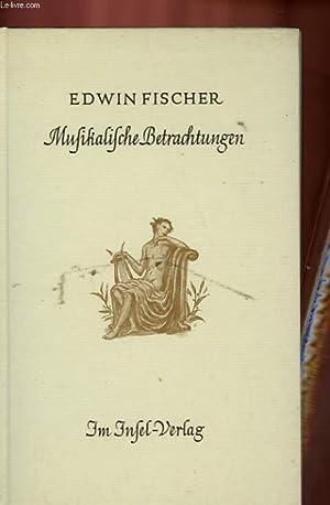 MUSIKALISCHE BETRACHTUNGEN: FISCHER Edwin