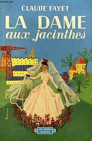 LA DAME AUX JACINTHES: FAYET CLAUDE