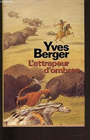 L'ATTRAPEUR D'OMBRES.: BERGER YVES