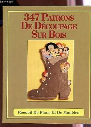 347 PATRONS DE DECOUPAGE SUR BOIS / RECUEIL DE PLANS ET DE MODELES.: COLLECTIF