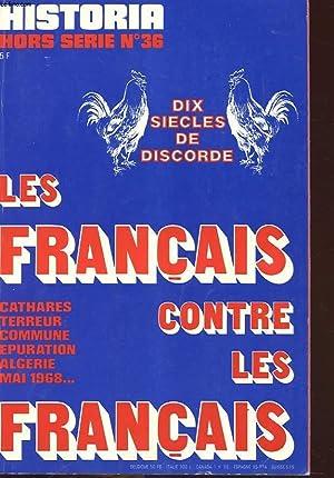 HISTORIA HORS SERIE N°36 : LES FRANCAIS CONTRE LES FRANCAIS / CATHARES TERREUR COMMUNE EPURATION ...