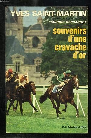 SOUVENIRS D UNE CRAVACHE D OR.: SAINT MARTIN YVES.