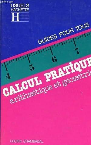 CALCUL PRATIQUE -ARITHMETIQUE ET GEOMETRIE.: LUCIEN CHAMBADAL