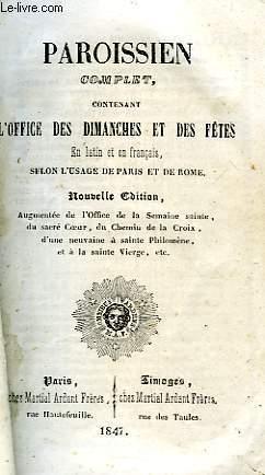 PAROISSIEN COMPLET, CONTENANT L'OFFICE DES DIMANCHES ET: COLLECTIF