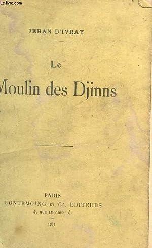 LE MOULIN DES DJINNS.: D'IVRAY JEHAN