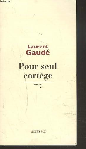 POUR SEUL CORTEGE: LAURENT GAUDE