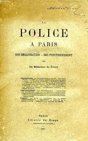 LA POLICE A PARIS, SON ORGANISATION, SON FONCTIONNEMENT, PAR UN REDACTEUR DU TEMPS: COLLECTIF