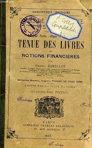 COURS DE COMPTABILITE, 2e PARTIE, CLASSE DE 3e B, TENUE DES LIVRES ET NOTIONS FINANCIERES: BARILLOT...