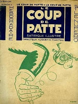 LE COUP DE PATTE, HEBDOMADAIRE SATIRIQUE ILLUSTRE, N° 2, 23 MAI 1931: COLLECTIF