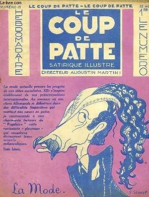 LE COUP DE PATTE, HEBDOMADAIRE SATIRIQUE ILLUSTRE, N° 15, 22 AOUT 1931: COLLECTIF