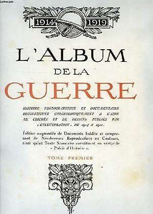 L'ALBUM DE LA GUERRE, 1914-1919, HISTOIRE PHOTOGRAPHIQUE ET DOCUMENTAIRE RECONSTITUEE ...