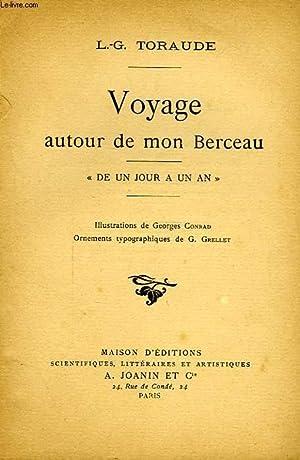 VOYAGE AUTOUR DE MON BERCEAU, 'DE UN JOUR A UN AN': TORAUDE L.-G.