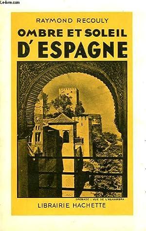 OMBRE ET SOLEIL D'ESPAGNE: RECOULY Raymond