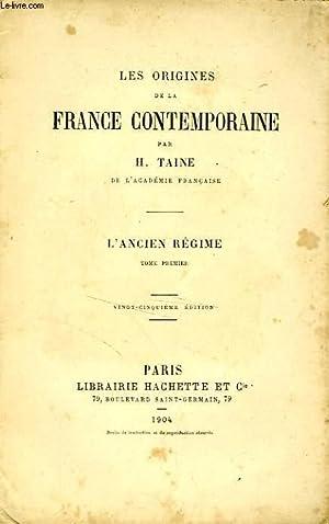 LES ORIGINES DE LA FRANCE CONTEMPORAINE, TOME 1: L'ANCIEN REGIME: TAINE H.
