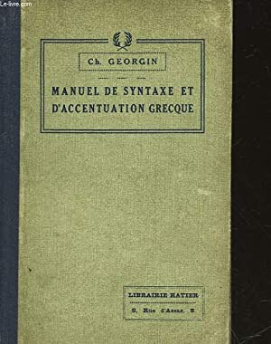 MANUEL DE SYNTAXE ET D'ACCENTUATION GRECQUES: GEORGIN CH.