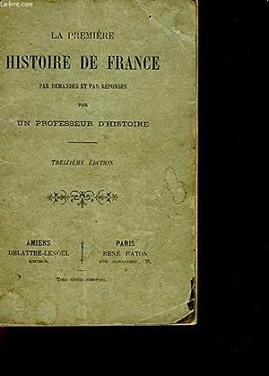 LA PREMIERE HISTOIRE DE FRANCE: PROFESSEUR D'HISTOIRE