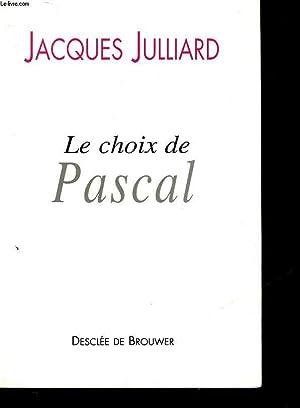 LE CHOIX DE PASCAL: JULLIARD JACQUES