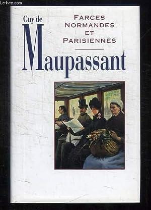 FARCES NORMANDES ET PARISIENNES.: MAUPASSANT GUY DE.