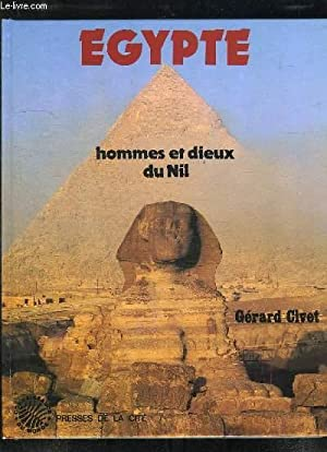 EGYPTE HOMMES ET DIEUX DU NIL.: CIVET GERARD.
