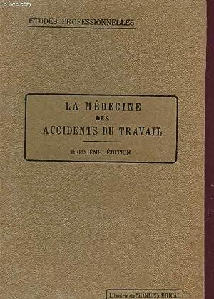 """LA MEDECINE DES ACCIDENTS DU TRAVAIL / """"ETUDES PROFESSIONNELLES"""" / 2e EDITION.:..."""