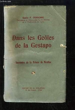 Dans les Geôles de la Gestapo. Souvenirs de la Prison de Monthuc.: TERROINE F. Emile
