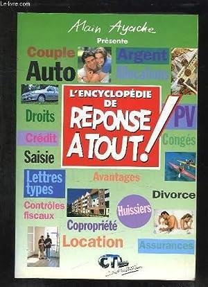 L ENCYCLOPEDIE DE REPONSE A TOUT. COUPLE, AUTO, ARGENT, ALLOCATIONS, PV, CONGES, DIVORCE, LOCATION....