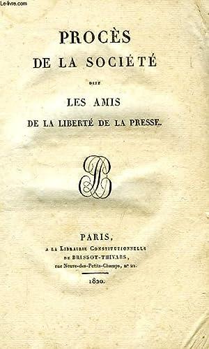 PROCES DE LA SOCIETE DITE LES AMIS DE LA LIBERTE DE LA PRESSE: COLLECTIF