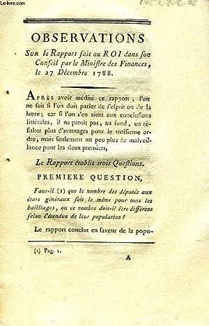 OBSERVATIONS SUR LE RAPPORT FAIT AU ROI DANS SON CONSEIL PAR LE MINISTRE DES FINANCES, LE 27 ...