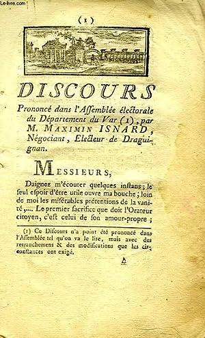 DISCOURS PRONONCE DANS L'ASSEMBLEE ELECTORALE DU DEPARTEMENT DU VAR, PAR MAXIMIN ISNARD, ...