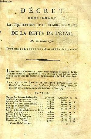 DECRET CONCERNANT LA LIQUIDATION ET LE REMBOURSEMENT DE LA DETTE DE L'ETAT, DU 10 JUILLET 1791...