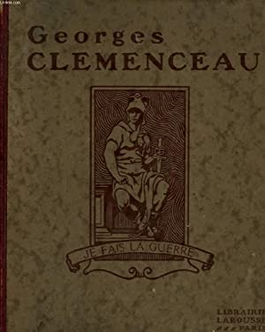 GEORGES CLEMENCEAU, SA VIE, SON OEUVRE: GEFFROY GUSTAVE
