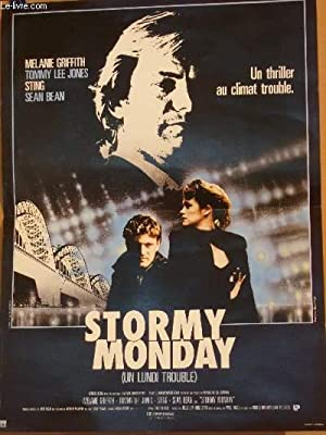 AFFICHE DE CINEMA - STORMY MONDAY - UN LUNDI TROUBLE: MELANIE GRIFFITH - TOMMY LEE JONES - STING - ...