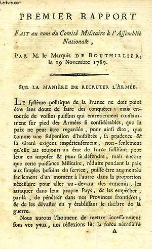PREMIER RAPPORT FAIT AU NOM DU COMITE MILITAIRE A L'ASSEMBLEE NATIONALE: BOUTHILLIER MARQUIS ...