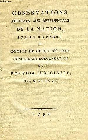 OBSERVATIONS ADRESSEES AUX REPRESENTANS DE LA NATION, SUR LE RAPPORT DU COMITE DE CONSTITUTION, ...