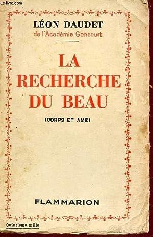 LA RECHERCHE DU BEAU (CORPS ET AME).: DAUDET LEON