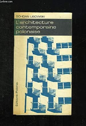 L ARCHITECTURE POLONAISE CONTEMPORAINE.: LISOWSKI BOHDAN.