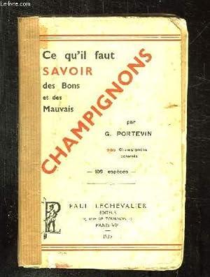 CE QU IL FAUT SAVOIR SUR LES CHAMPIGNON BONS ET MAUVAIS.: PORTEVIN G.