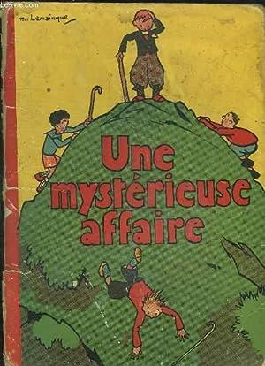 UNE MYSTERIEUSE AFFAIRE.: LEMAINQUE MAURICE.