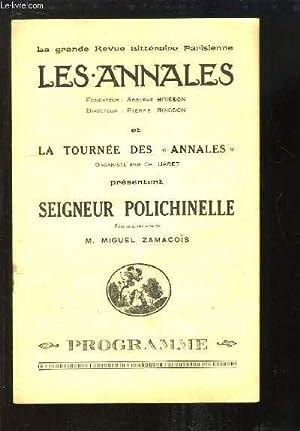 """Programme de la Tournée des """"Annales"""" : Seigneur Polichinelle. Pièce en 4 actes de Miguel ..."""