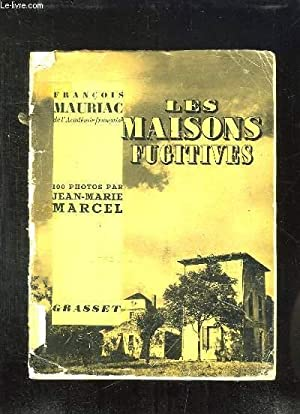 LES MAISONS FUGITIVES.: MAURIAC FRANCOIS.