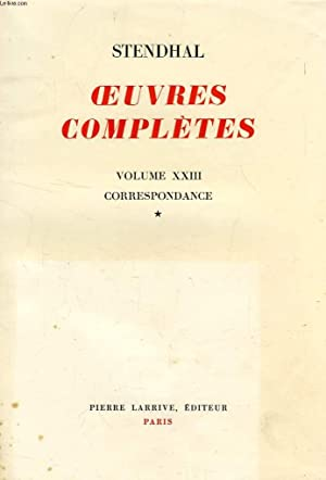 OEUVRES COMPLETES, CORRESPONDANCE, TOME I (VOL. XXIII): STENDHAL