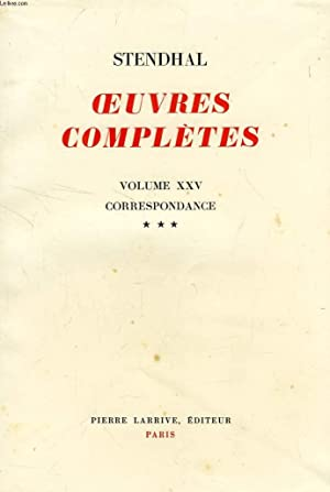 OEUVRES COMPLETES, CORRESPONDANCE, TOME III (VOL. XXV): STENDHAL