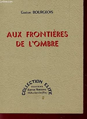 AUX FRONTIERES DE L'OMBRE / COLLECTION ELITE.: BOURGEOIS CHRISTIAN