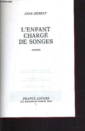 L'ENFANT CHARGE DE SONGES.: HEBERT ANNE