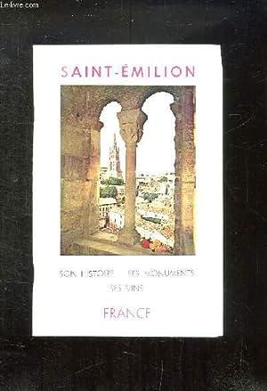SAINT EMILION. SON HISTOIRE SES MONUMENTS SES VINS. NOUVELLE EDITION DU SYNDICAT D INITIATIVE.: ...