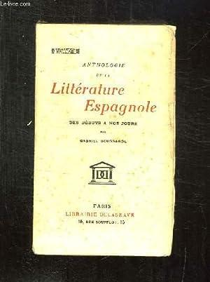 ANTHOLOGIE DE LA LITTERATURE ESPAGNOLE DES DEBUTS A NOS JOURS.: COLLECTIF.