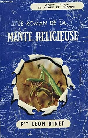 "LE ROMAN DE LA MANTE RELIGIEUSE / COLLECTION SCIENTIFIQUE ""LE MONDE ET L'HOMME"".: BINET..."