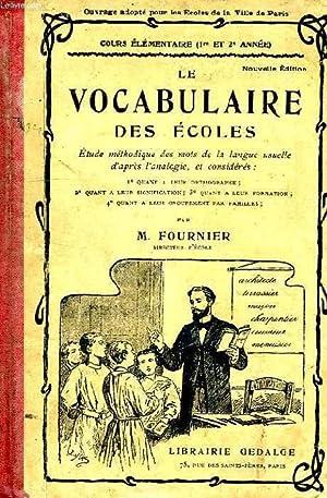 LE VOCABULAIRE DES ECOLES, COURS ELEMENTAIRE, 1re ET 2e ANNEE: FOURNIER M.